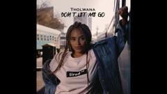 Don't let me go - Tholwana