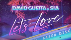 Let's Love - David Guetta, Sia