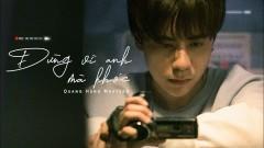 Đừng Vì Anh Mà Khóc - Quang Hùng MasterD