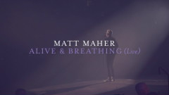 Alive & Breathing (Live) [Official Lyric Video] - Matt Maher, Elle Limebear