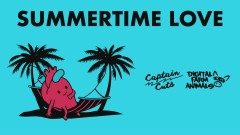 Summertime Love (Visualizer) - Captain Cuts, Digital Farm Animals