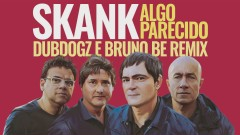 Algo Parecido (Dubdogz e Bruno Be Remix) [Radio Edit] (Pseudo Video) - Skank, Dubdogz, Bruno Be