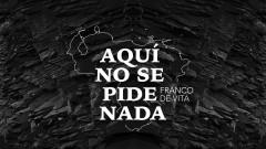 Aquí No Se Pide Nada (Official Lyric Video) - Franco de Vita