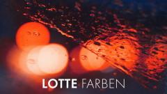 Farben (Still Video) - LOTTE