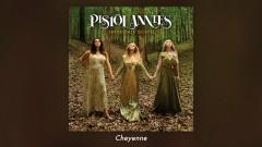 Cheyenne (Audio) - Pistol Annies