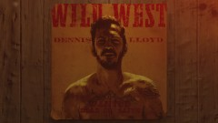 Wild West (Official Audio) - Dennis Lloyd