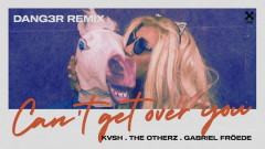 Can't Get Over You (Dang3r Remix) (Áudio Oficial) - Kvsh, The OtherZ, Gabriel Froede