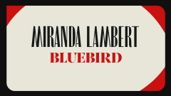 Bluebird (Audio) - Miranda Lambert