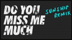 Do You Miss Me Much (Sunship Remix) [Audio] - Craig David