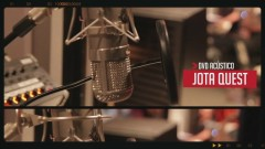 Making Of (Acústico) - Jota Quest