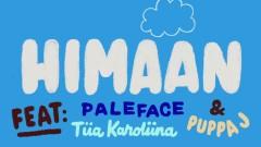 Himaan - Planet SAHH, Paleface, Tiia Karoliina, Puppa J