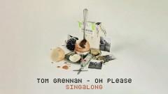 Oh Please (Lyric Video) - Tom Grennan