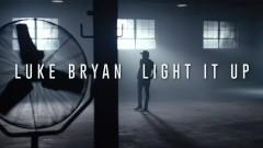 Light It Up - Luke Bryan