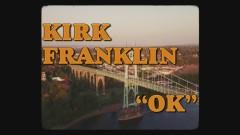OK - Kirk Franklin