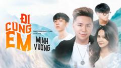 Đi Cùng Em - Minh Vương M4U, Lemon Climb, ACV