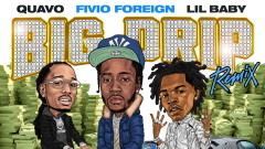 Big Drip (Remix - Official Audio) - Fivio Foreign, Lil Baby, Quavo
