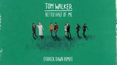 Better Half of Me (Ferreck Dawn Remix) [Audio] - Tom Walker