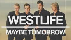 Maybe Tomorrow (Official Audio) - Westlife