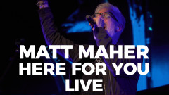 Here for You (Live) - Matt Maher