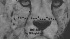 Drift Ice - DJ Magik Cool J