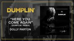 Here You Come Again (Dumplin' Remix [Audio]) - Dolly Parton