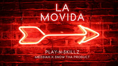 La Movida (Audio) - Play-N-Skillz, Messiah, Snow Tha Product
