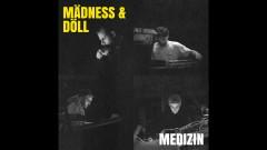 Medizin - Madness, Döll