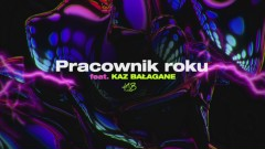 Pracownik Roku (Official Audio) - Kubi Producent, Kaz Balagane