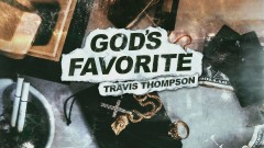 God's Favorite (Audio) - Travis Thompson