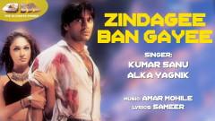 Zindagee Ban Gayee (Pseudo Video) - Amar Mohile, Kumar Sanu, Alka Yagnik