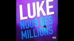 Nous des millions (Audio) - Luke