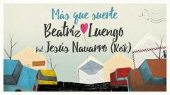 Más Que Suerte (Audio) - Beatriz Luengo, Jesús Navarro