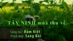 Tây Ninh Mùa Thu Về - Sang Bùi