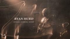 Sunrise, Sunburn, Sunset (Audio) - Ryan Hurd