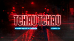 Tchau Tchau (Pseudo Video) - Henrique & Diego, Dennis DJ