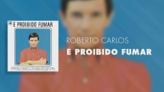 É Proibido Fumar (Pseudo Video) - Roberto Carlos