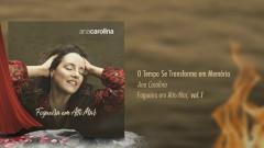O Tempo se Transforma em Memória (Pseudo Video) - Ana Carolina
