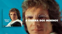 A Guerra Dos Meninos (Áudio Oficial) - Roberto Carlos