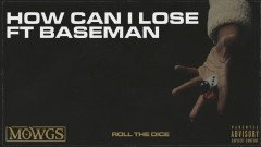 How Can I Lose (Audio) - Mowgs, Baseman