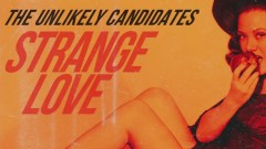 Strange Love (Lyric) - The Unlikely Candidates