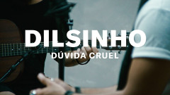 Dúvida Cruel (Live Performance | Vevo) - Dilsinho