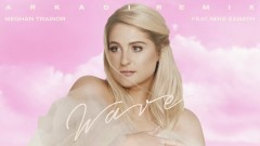 Wave (ARKADI Remix - Animated Audio) - Meghan Trainor
