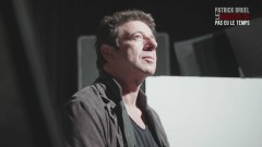 Pas eu le temps (Making of) - Patrick Bruel