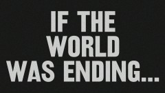 If The World Was Ending (Lyric Video) - JP Saxe, Julia Michaels