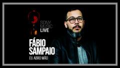 Eu Abro Mão (Sony Music Live) - Fábio Sampaio