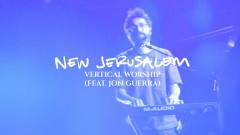 New Jerusalem (Official Lyric Video) - Vertical Worship, Jon Guerra
