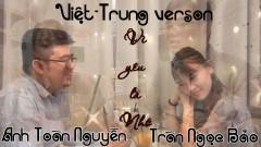 Vì Yêu Là Nhớ (Vietnamese/Chinese Version) (Cover) - Trần Ngọc Bảo, Anh Toàn Nguyễn