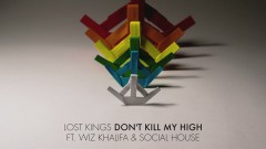 Don't Kill My High (Audio) - Lost Kings, Wiz Khalifa, Social House