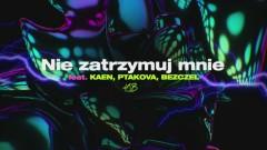 Nie Zatrzymuj Mnie (Official Audio) - Kubi Producent, Kaen, Ptakova, Bezczel