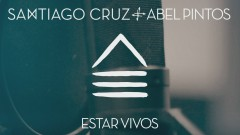 Estar Vivos (Video Oficial) - Santiago Cruz, Abel Pintos